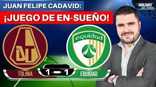 Tolima 1-1 Equidad   Liga Dimayor 2021-I   Resumen de Goles y Táctica por Juan Felipe Cadavid