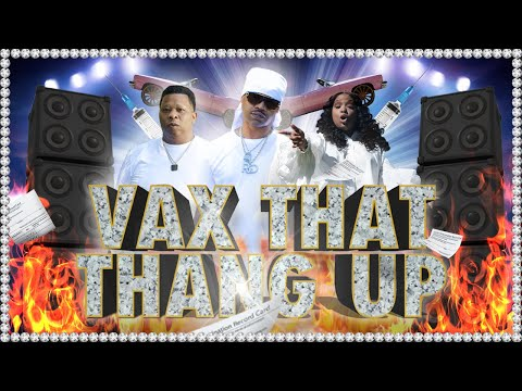 """Y'all Gonna """"Vax that Thang Up"""" or Nah?"""