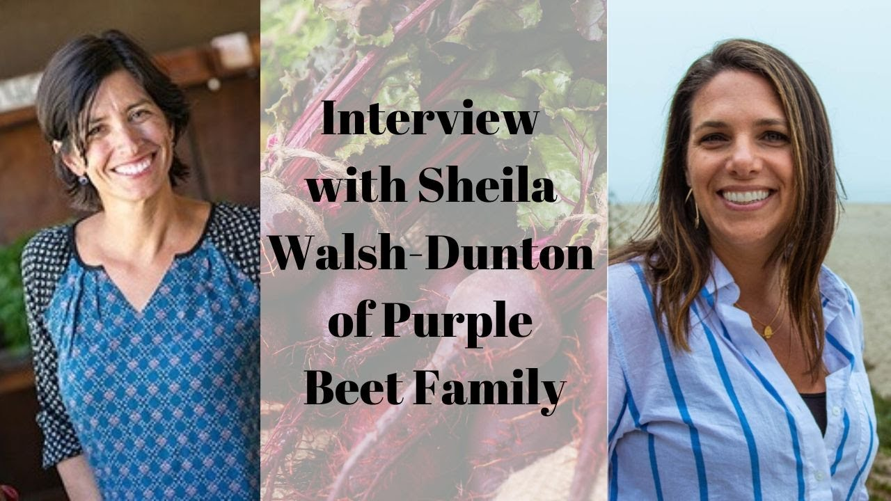 Interview with Sheila Walsh-Dunton of Purple Beet Family