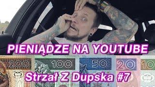 PIENIĄDZE NA YOUTUBE - Strzał Z Dupska #7