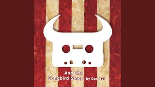 And the Songbird Sings