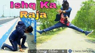 ISHQ KA RAJA | Dance Video |Choreography Dipankar | M.Sparkle Dance Group