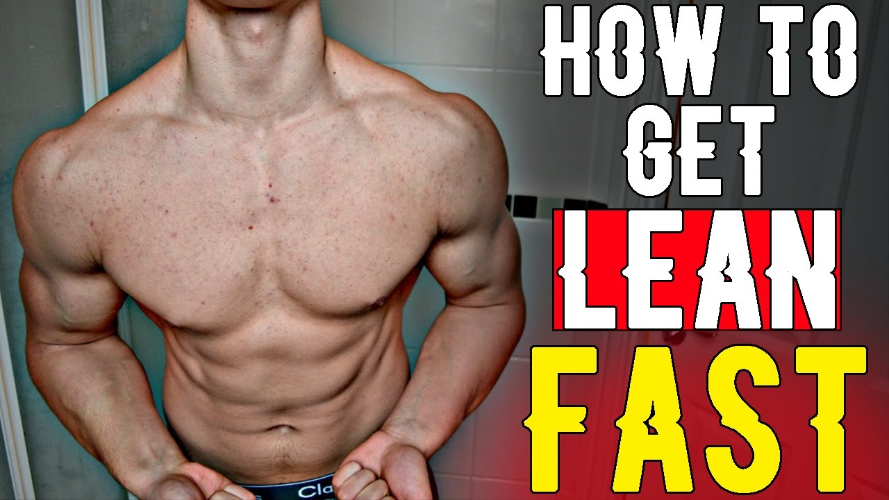 Get lean as quick as potential