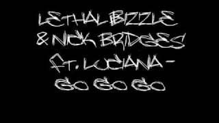 Lethal Bizzle & Nick Bridges Ft. Luciana Go Go Go