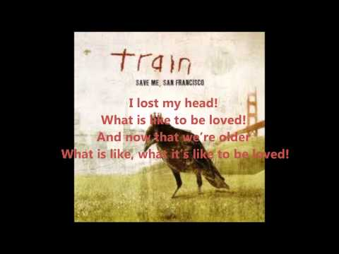 To Be Loved - Train lyric (song from the movie abduction)