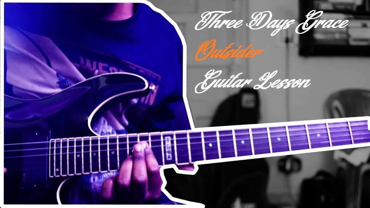 Three Days Grace Outsider Guitar Lesson
