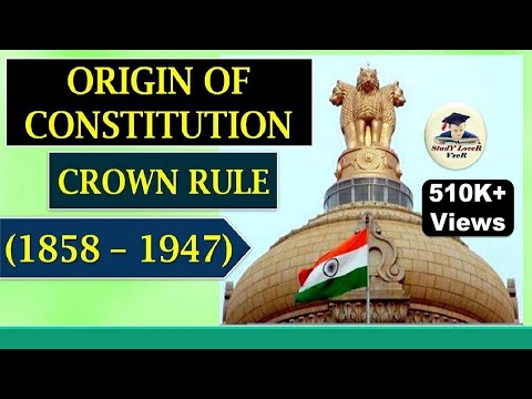 Indian Polity-L-3- Origin of Constitution During Crown  Rule- (1858–1947) By VeeR