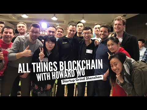 Startup Grind Shenzhen: Talking All Things Blockchain with Howard Wu from Dekrypt Capital