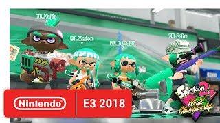 2018 Splatoon 2 World Championships - Semi-Finals - Round 6 - Nintendo E3 2018