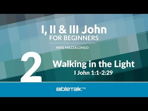 I John Bible Study - Walking in the Light