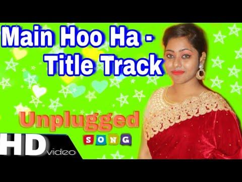 Main Hoo Na | Covered by Shruti Music| Title Track |