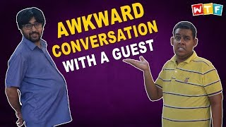 AWKWARD CONVERSATION WITH A GUEST | What The Fukrey