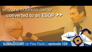 129 | Why One Business Owner Converted to an Employee Stock Ownership Plan (ESOP) for Succession
