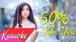 KARAOKE   50% Khi Yêu (Remix) - St. Tô Tài Năng   Beat Chuẩn