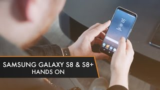 Samsung Galaxy S8 and S8+ Hands-On   Is This The Phone of the Year?