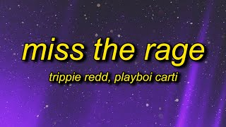 Trippie Redd, Playboi Carti - Miss The Rage (Lyrics)