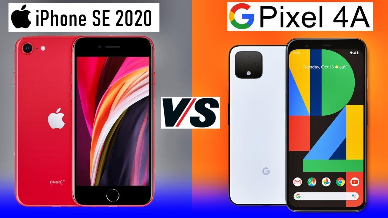 iPhone SE 2020 Vs Google Pixel 4a: siêu phẩm nào dành chiến thắng thuyết phục?