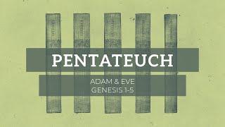 02/14/21 (10:30)- Pentateuch:Adam & Eve