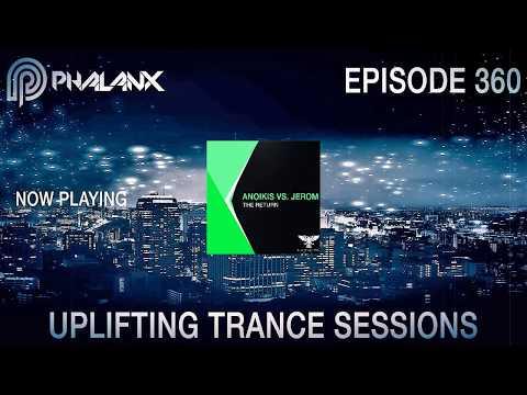 DJ Phalanx – Uplifting Trance Sessions EP.  360 (The Original) I November 2017