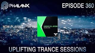 DJ Phalanx - Uplifting Trance Sessions EP.  360 (The Original) I November 2017