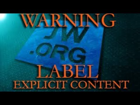 WARNING!!! JW.org Explicit Content!!!