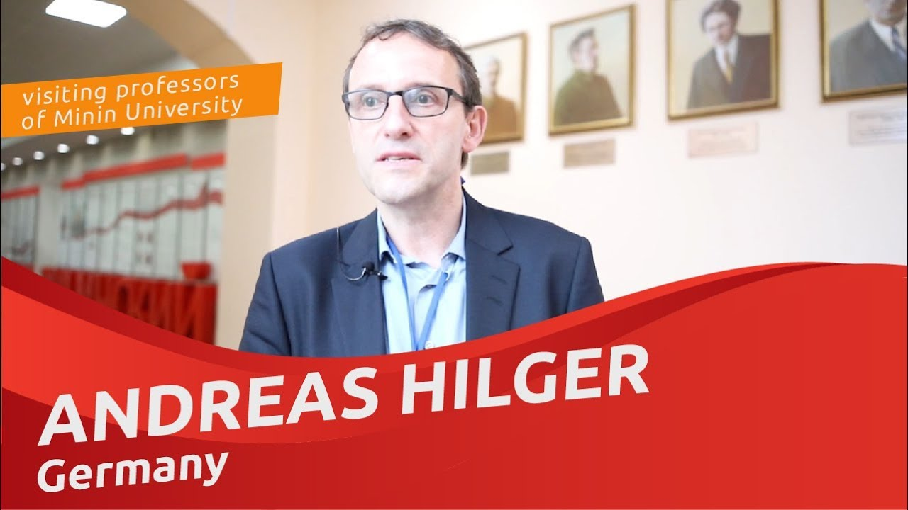 Andreas Hilger (Germany), visiting professor at Minin University