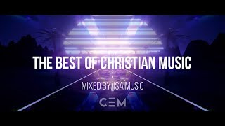 THE BEST OF CHRISTIAN ELECTRONIC MUSIC #2 Mixed By. IsaíMusic