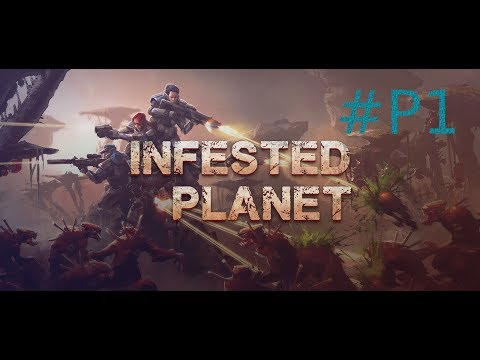 Infested Planet Gameplay | Part 1 | (No Commentary) |