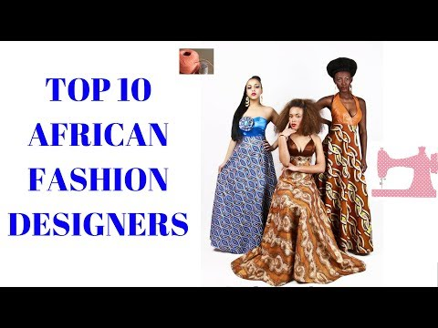 African Fashion Designers - Top 10 African Fashion Designers