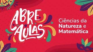 ABRE AULAS   AULÃO DE CIÊNCIAS DA NATUREZA E MATEMÁTICA