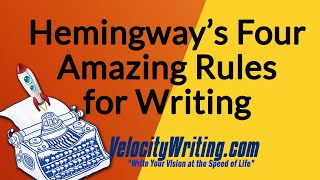 Hemingway's Four Amazing Rules for Writing