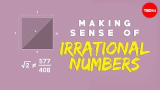 Making sense of irrational numbers - Ganesh Pai