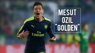 "Mesut Ozil - ""GOLDEN"" - 2016/17 - HD Video"