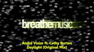 André Visior feat. Cathy Burton - Daylight (Original Mix)