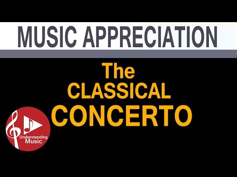 Music Appreciation - The Classical Concerto