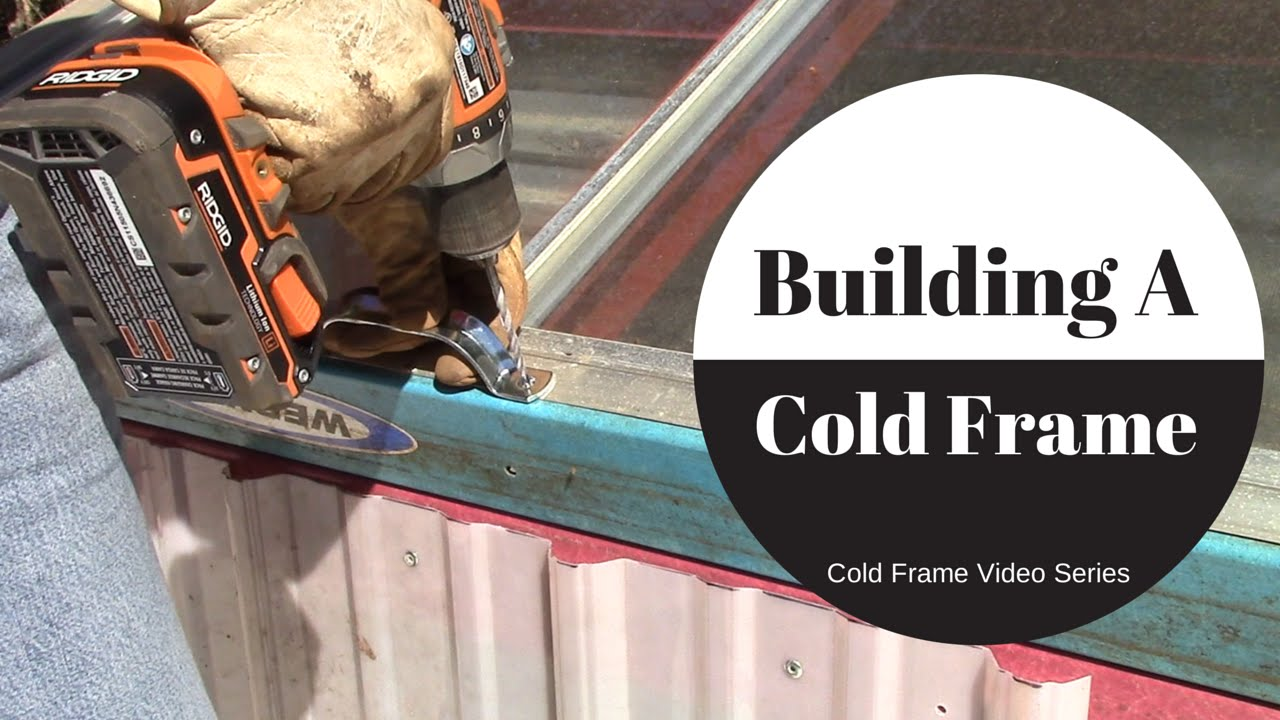 Building A Cold Frame (video series)