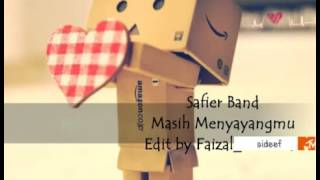 Video Safier band masih menyayangmu download MP3, 3GP, MP4, WEBM, AVI, FLV Mei 2018