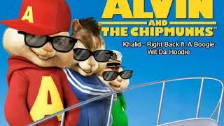 Khalid Right Back ft A Boogie Wit Da Hoodie Chipmunk Version
