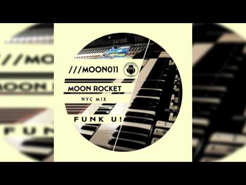 Moon Rocket - Funk U! (Nyc Mix)