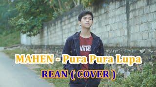 Download lagu MAHEN  PURA PURA LUPA  COVER BY REAN