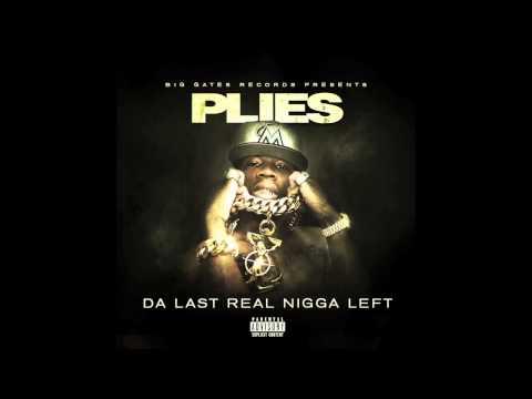 Plies - Neva Had Shit (Produced by Shawn T.) [Da Last Real Nigga Left Mixtape]
