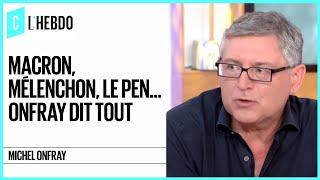 Macron, Mélenchon, Le Pen... Michel Onfray dit tout - C l'hebdo - 23/09/2017