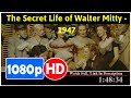 The Secret Life of Walter Mitty (1947) *Full MoVieS*#