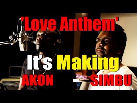 Love Anthem - Its Making - SIMBU With AKON. [RED PIX] .