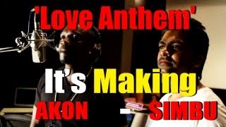 Love Anthem - its making - SIMBU with AKON. [RED PIX] .