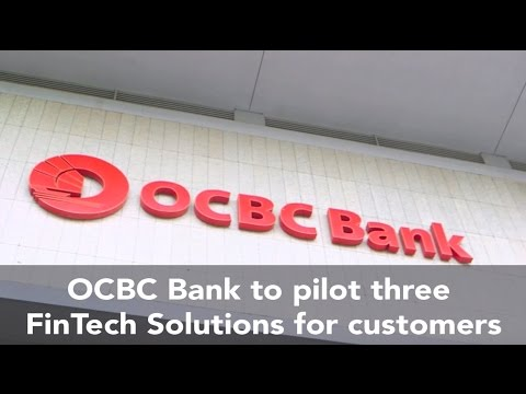 OCBC Bank to pilot new FinTech solutions for customers