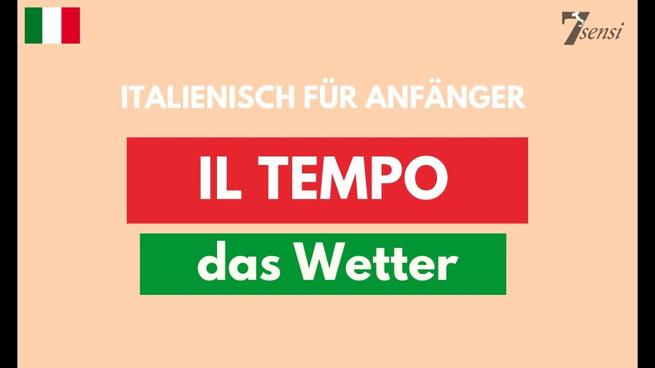Italienisch Für Anfänger Il Tempo Das Wetter Wetter Auf