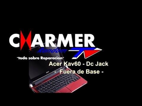 Acer Kav60 - Reparacion Conector (DC Jack)