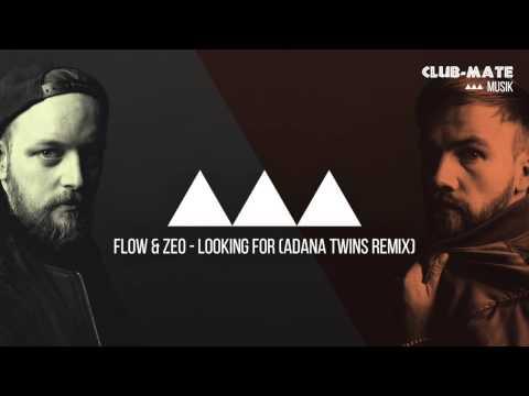 Flow & Zeo - Looking For (Adana Twins Remix)