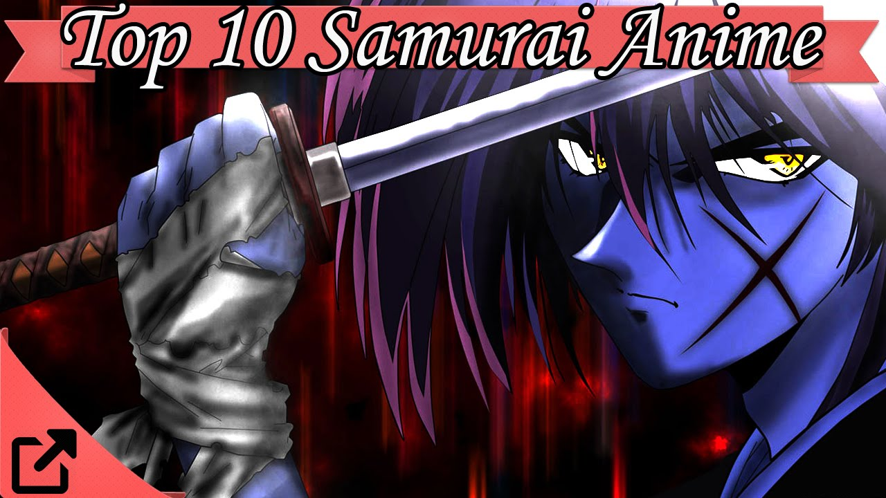 Top 10 Samurai Anime 2016 (All the Time) - YouTube